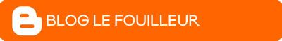 Blog Le Fouilleur