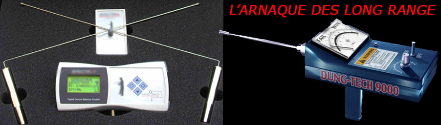 L'arnaque des détecteurs LONG RANGE
