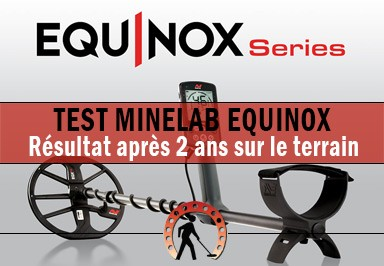Minelab Equinox : the complete field test